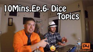 DU Beyond Limits| 10Mins. Ep 6. – Dice Topics